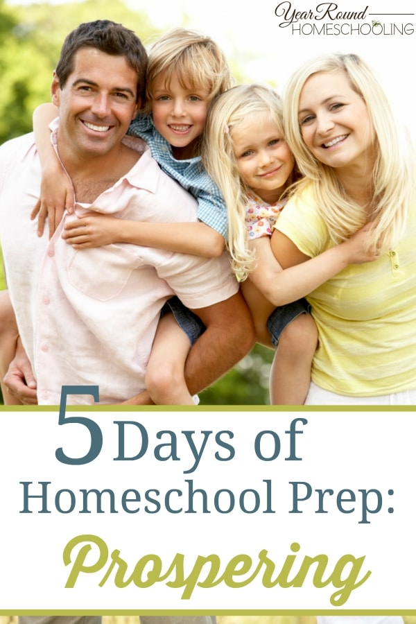 5 Days of Homeschool Prep - Prospering - By Misty Leask