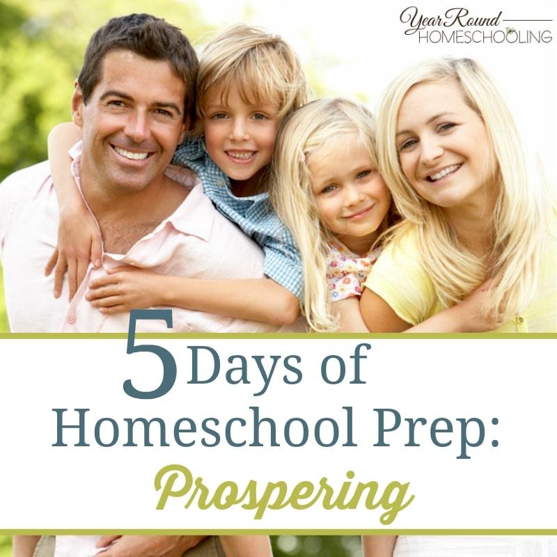 5 Days of Homeschool Prep: Prospering