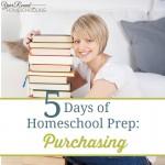 5 Days of Homeschool Prep: Purchasing