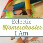 Eclectic Homeschooler I Am