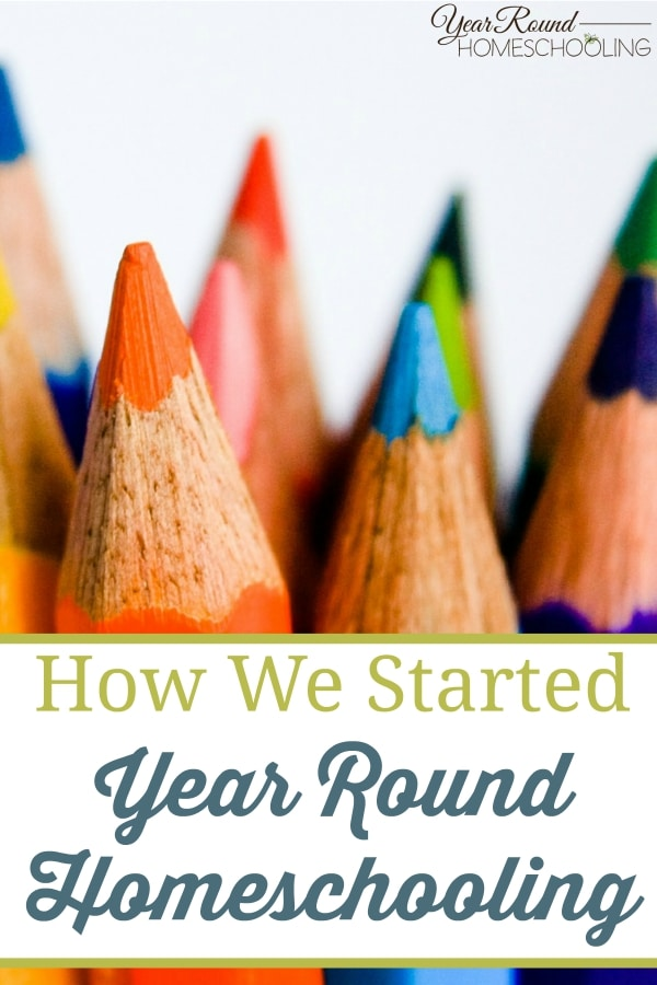How We Started Year Round Homeschooling - By Tiffany