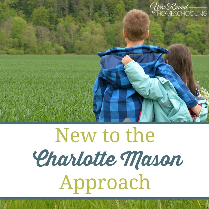 New to the Charlotte Mason Approach