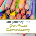 Our Journey Into Year Round Homeschooling