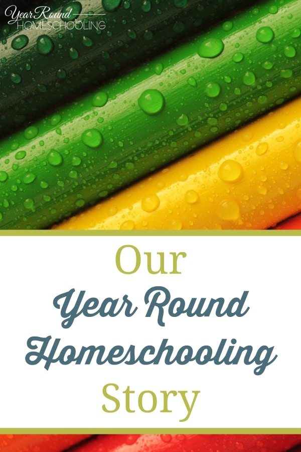 Our Year Round Homeschooling Story - By Trish