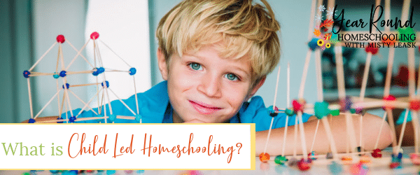 what is child led homeschooling, child led homeschooling, child led learning, child led