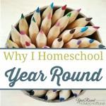 Why I Homeschool Year Round
