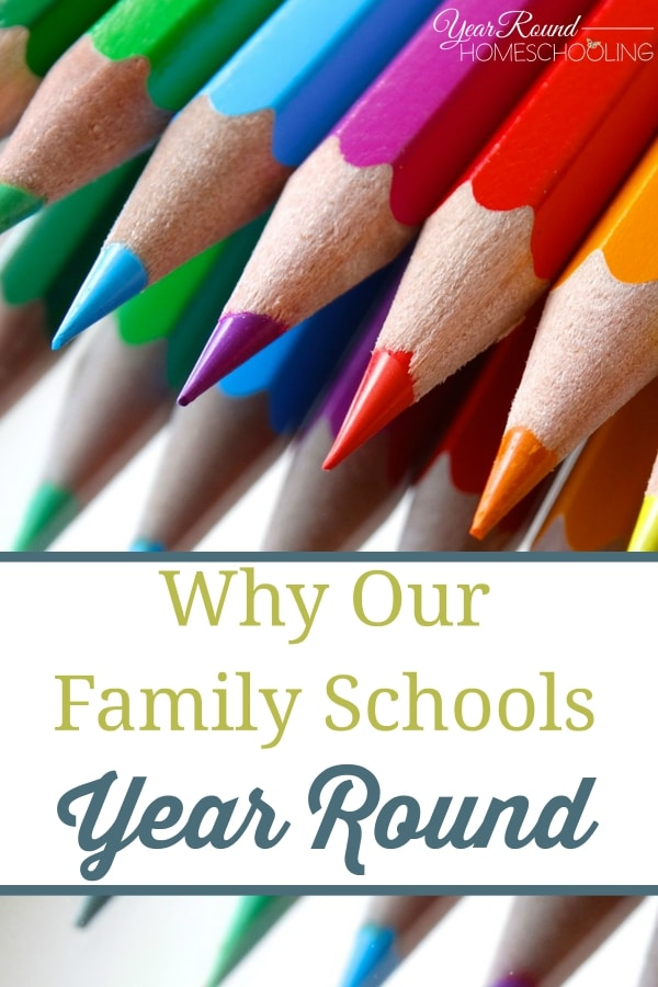 Why Our Family Schools Year Round - By Keri