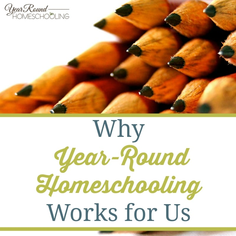 Why Year-Round Homeschooling Works for Us