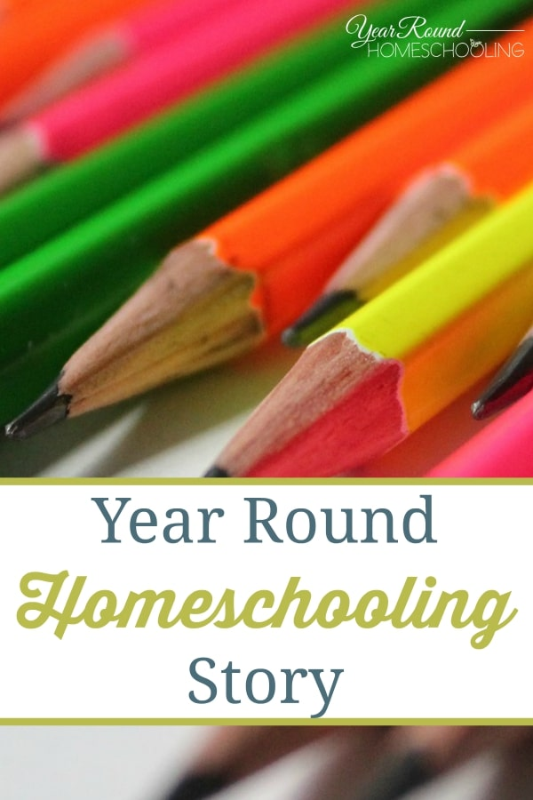 Year Round Homeschooling Story - By Joelle