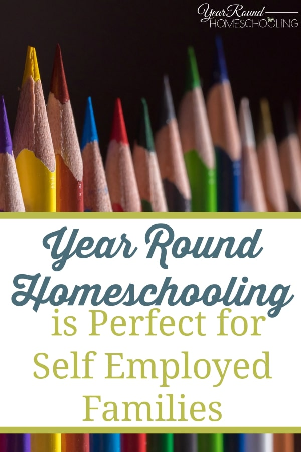Year Round Homeschooling is Perfect for Self Employed Families - By Misty Leask