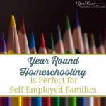 Year Round Homeschooling is Perfect for Self Employed Families