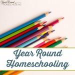 Year Round Homeschooling