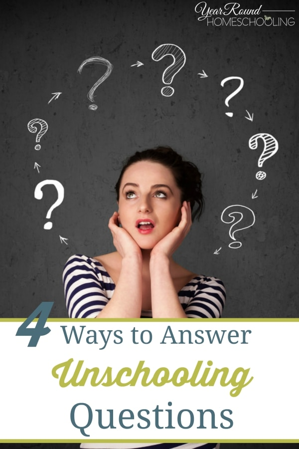 4 Ways to Answer Unschool Questions - By Shellet
