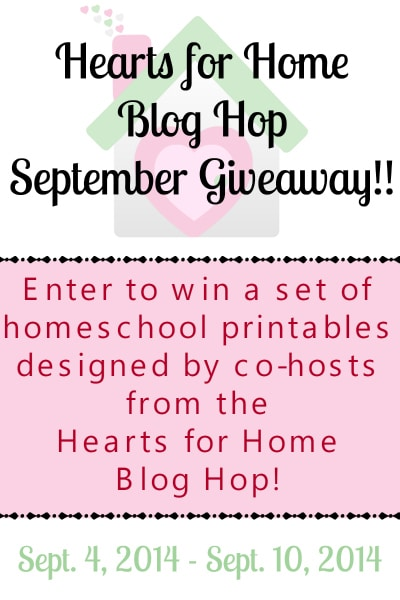 Win a set of homeschool printables designed by co-hosts from the Hearts for Home Blog Hop!