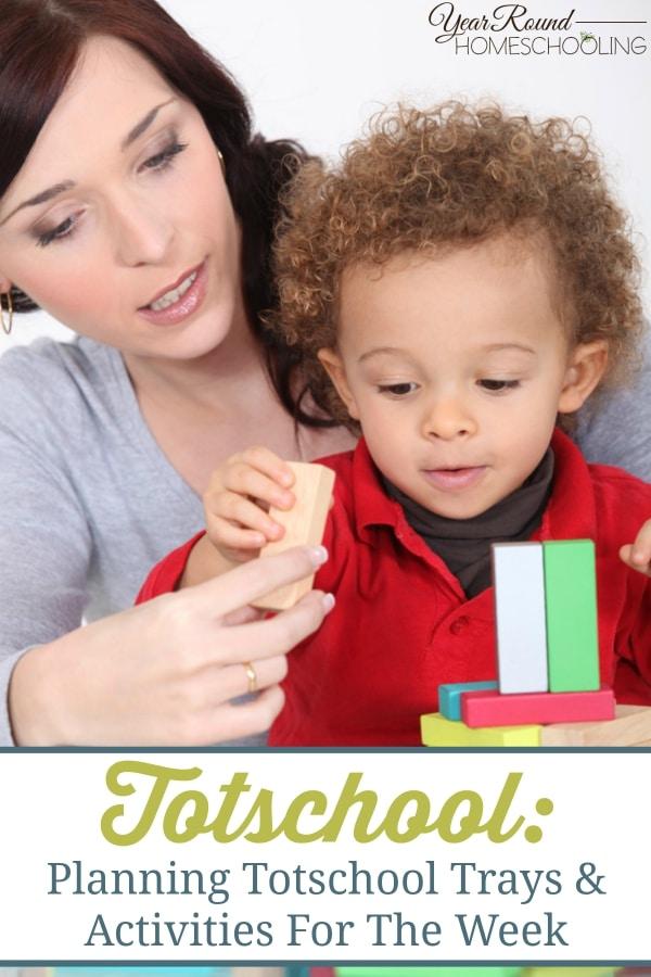 Totschool ~ Planning Totschool Trays & Activities For The Week - By Jolene