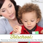 Totschool: Planning Totschool Trays & Activities For The Week