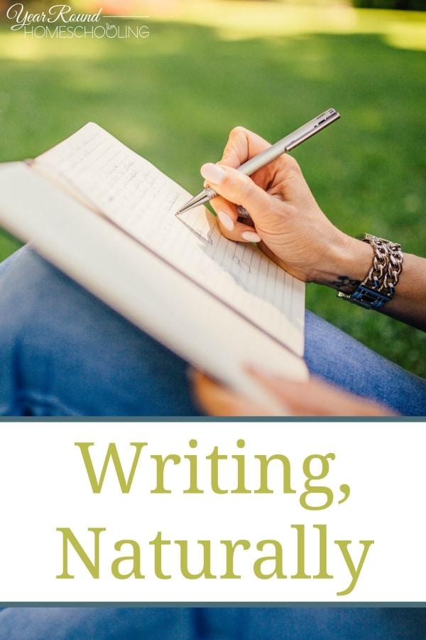 Writing, Naturally - By Jennifer H.