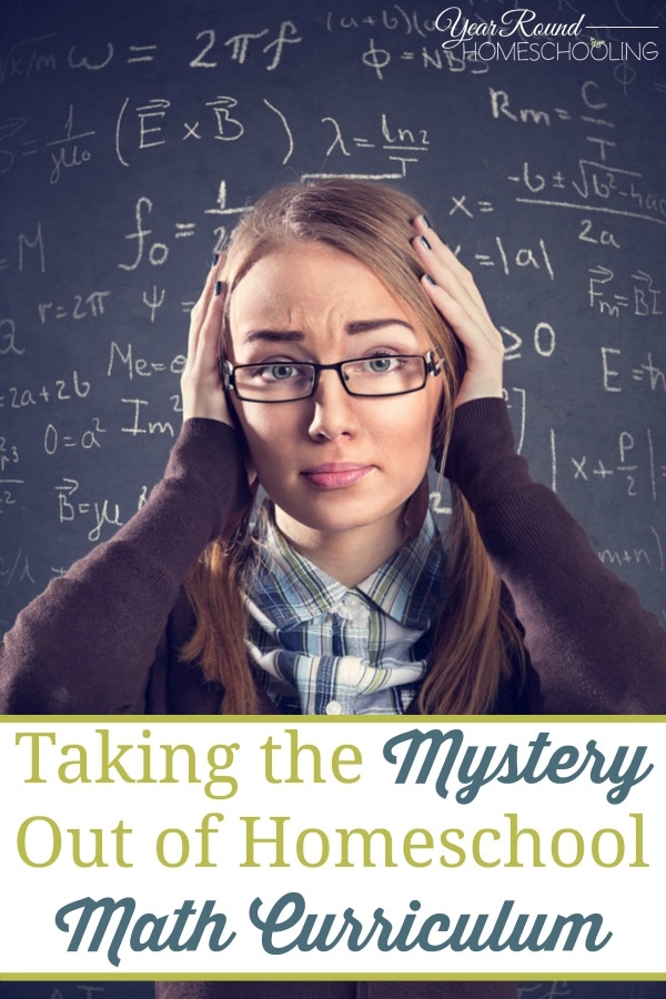 Taking the Mystery Out of Homeschool Math Curriculum - By Rhonda