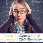 Taking the Mystery Out of Homeschool Math Curriculum