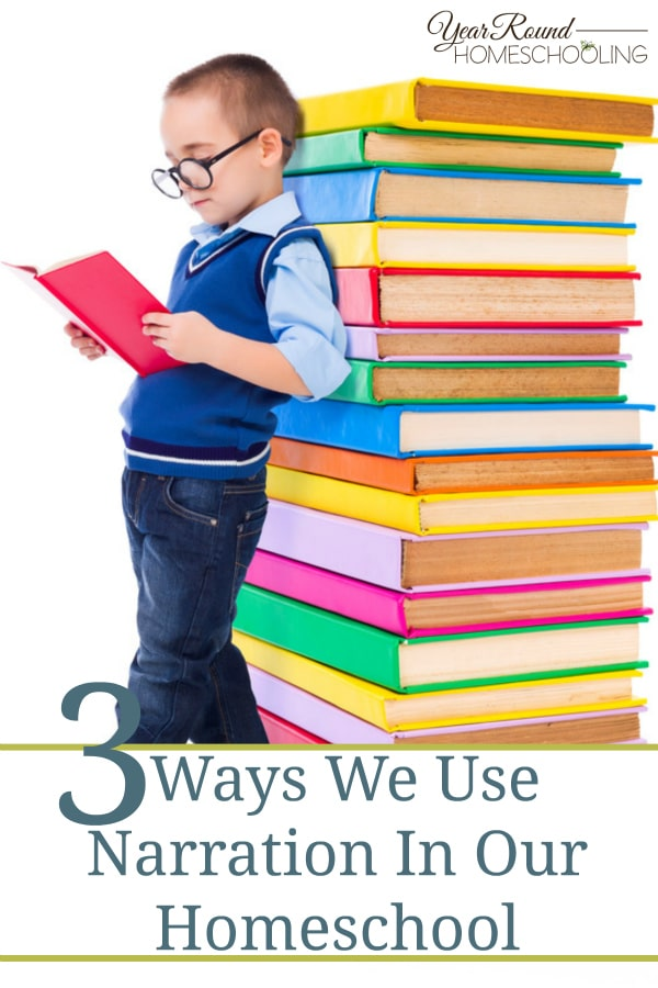 3 Ways We Use Narration In Our Homeschool - By Joyice