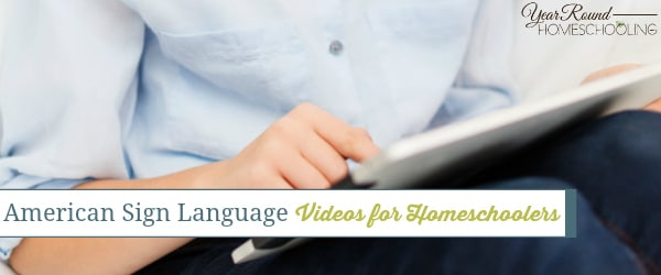 American Sign Language Videos for Homeschoolers