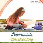 Backwards Unschooling