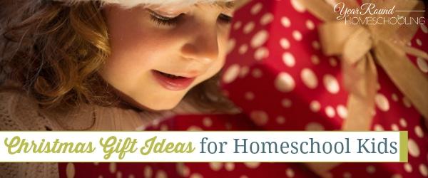 Christmas Gift Ideas for Homeschool Kids