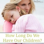 How Long Do We Have Our Children?
