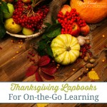 Thanksgiving Lapbooks for On-the-Go Learning