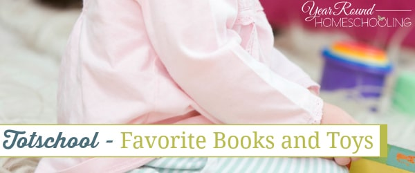 Totschool – Favorite Books and Toys