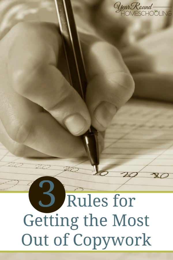 3 Rules for Getting the Most Out of Copywork - By Jennifer H.