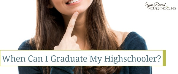 When Can I Graduate My Highschooler?