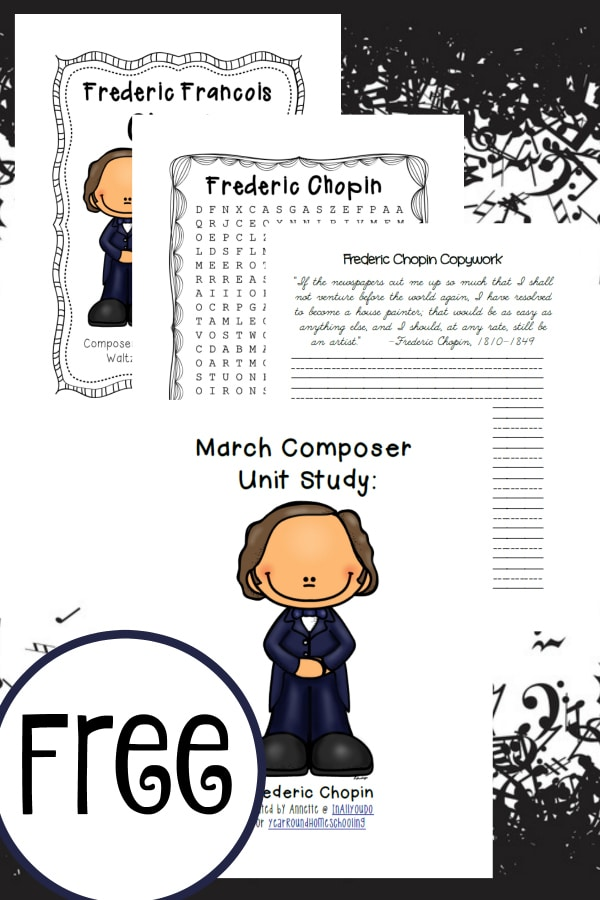 Study a new composer each month!! March's composer is Frederic Chopin. Download this FREE Composer Unit Study Pack!! This 32-page pack includes poster page, bio pages, notebooking pages, word search, copywork and a timeline page!! :: www.yearroundhomeschooling.com