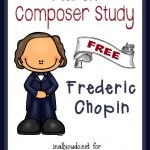March Composer Unit Study ~ Chopin