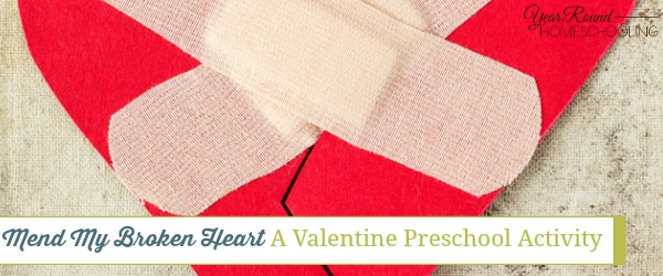Mend My Broken Heart (A Valentine Preschool Activity)