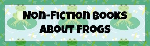 NonFictionBooksaboutFrogs