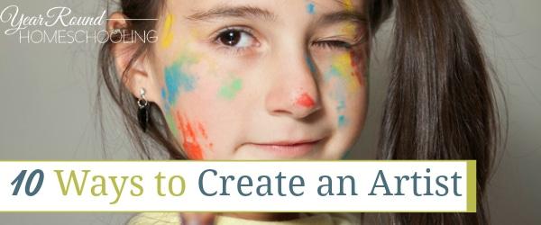 becoming an artist, homeschool art, homeschool art class, how to create an artist, teaching an artist
