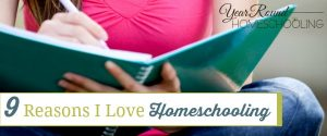 9 Reasons I Love Homeschooling