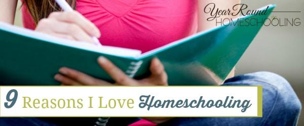9 Reasons I Love Homeschooling