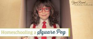 Homeschooling a Square Peg