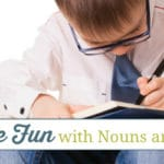 How to Have Fun with Nouns and Verbs