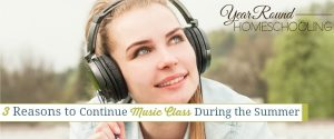 3 Reasons to Continue Music Class During the Summer