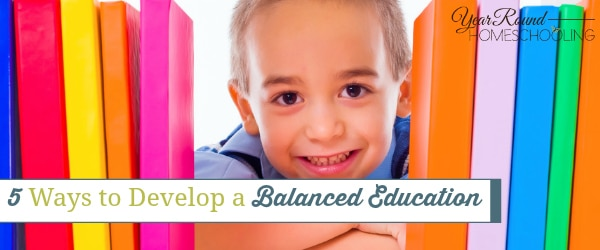 5 Ways to Develop a Balanced Education