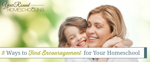 5 Ways to Find Encouragement for Your Homeschool
