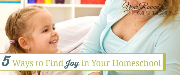 5 Ways to Find Joy in Your Homeschool