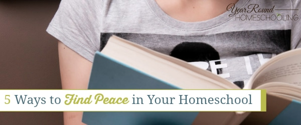 5 Ways to Find Peace in Your Homeschool