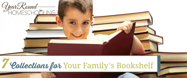 7 Collections for Your Family's Bookshelf