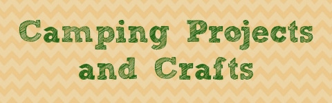 Camping Projects and Crafts