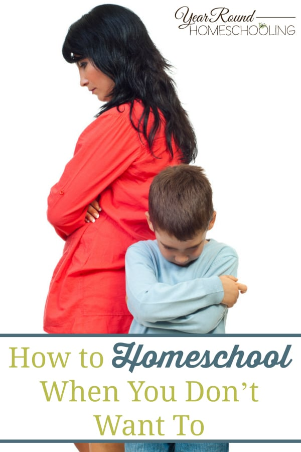 how to homeschool, homeschool when you don't want to, homeschool, homeschooling, homeschool encouragement