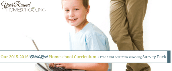 child led homeschooling, homeschool curriculum, homeschool, homeschooling